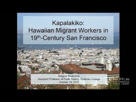 Kapalakiko - Hawaiian Migrant Workers in 19th-Century San Francisco