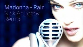 Madonna - Rain (Nick Antropov remix)