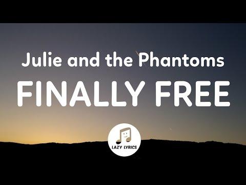 Julie and the Phantoms - Finally Free (Lyrics) From Julie and the Phantoms Season 1