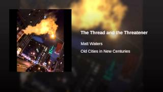 The Thread and the Threatener
