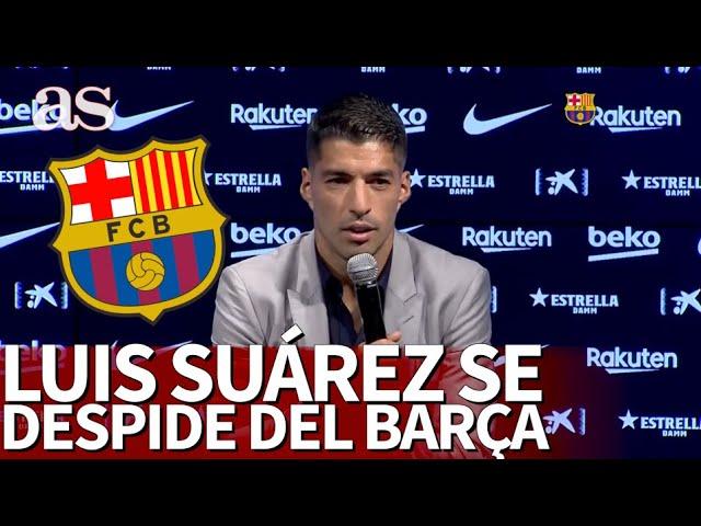LUIS SUÁREZ se despide del BARCELONA | Diario AS
