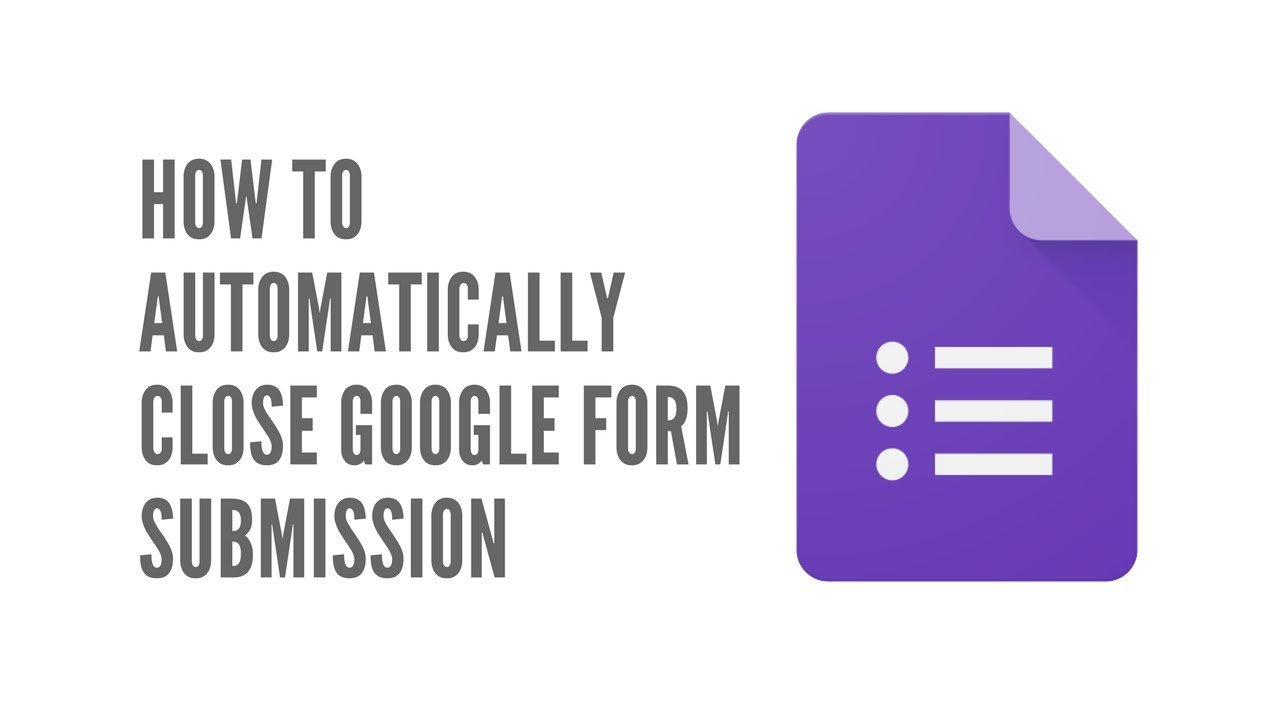 How To Automatically Close Google Form Submission - YouTube