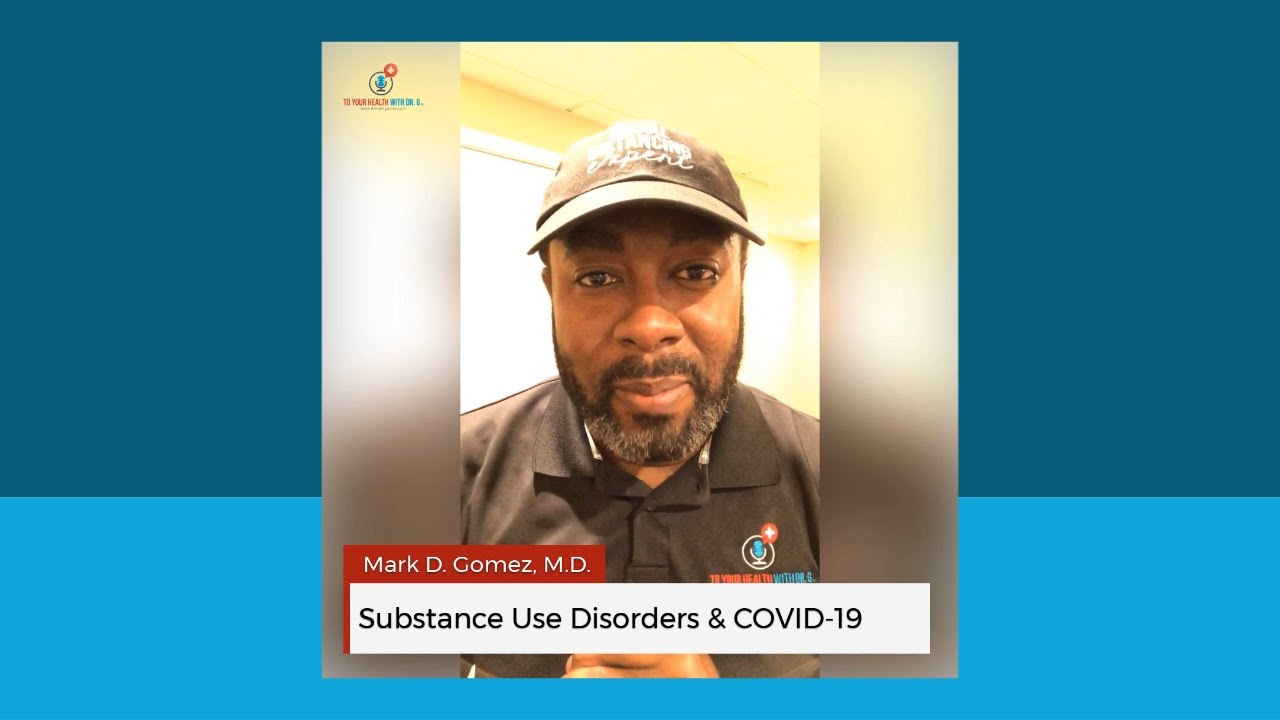 Substance Use Disorders & COVID-19