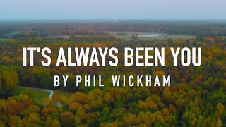 It's Always Been You by Phil Wickham [Lyric Video]