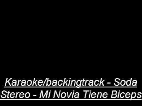 Karaoke/Backingtrack - Soda Stereo - Mi Novia Tiene Biceps