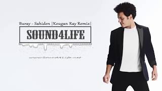 Buray - Sahiden  Kougan Ray Remix  Resimi