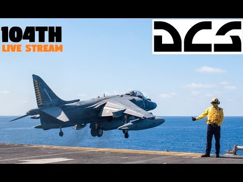 DCS AV-8B | LIVE STREAM | 104th Server | Op Liberty....again
