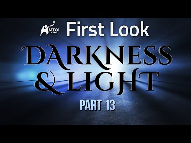 First Look - Darkness & Light - Part 13