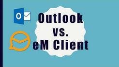 Outlook vs. eM Client - Mail Software comparison