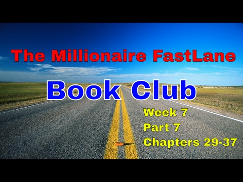 The Millionaire FastLane Book Club | Week 7 - Part 7 - Chapters 29-37