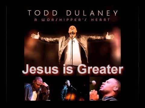 greater todd dulaney REMIX lyrics