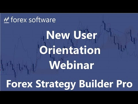Forex Strategy Builder Professional - New User Orientation Webinar