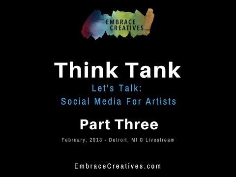 EC Think Tank / Social Media for Artists / Part Three