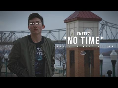 EmKeez  No Time  Video  Shot By @aSoloVision