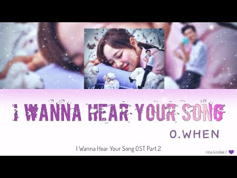 o.when---i-wanna-hear-your-song-(너의-노래를-들려줘)-lyrics-(han/rom/indo)