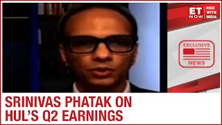 How have HUL's Q2 earnings been impacted? | HUL CFO Srinivas Phatak to ET Now