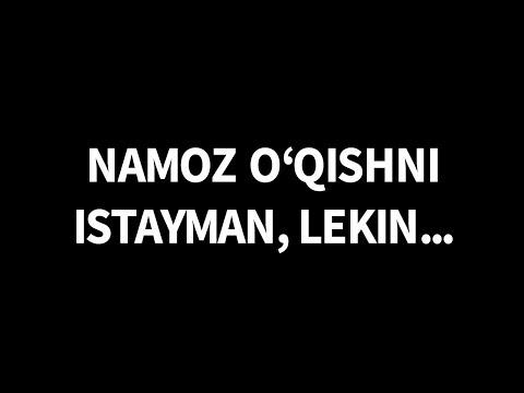 Namoz o'qishni istayman, lekin... (Shayx Sodiq Samarqandiy)