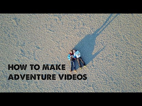 How to Make Adventure Travel Videos by Yourself