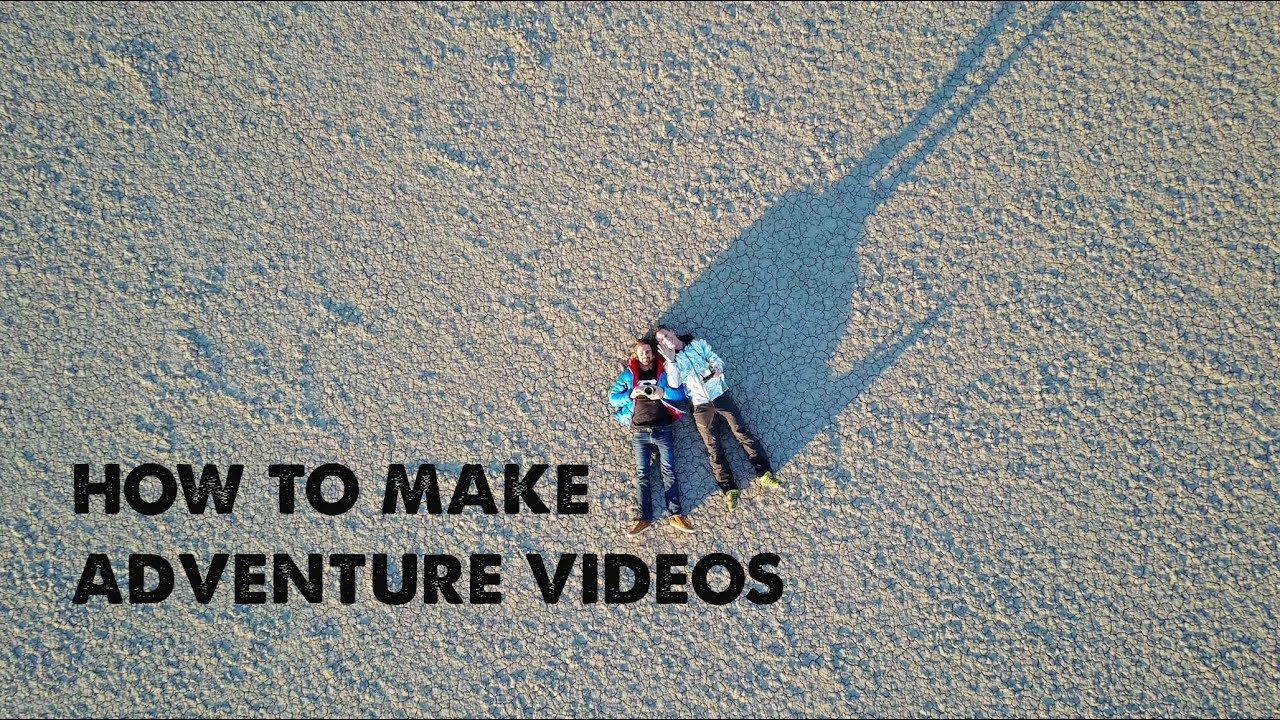 How to Film Travel/Adventure Videos
