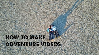 How to Film Adventure Travel Videos by Yourself