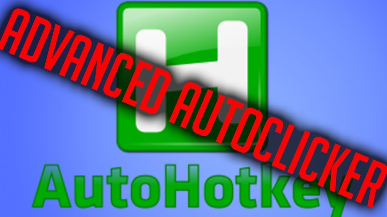 Advanced/Best Auto-Clicker (AHK)