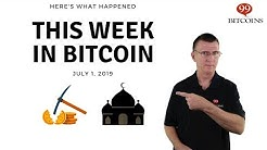 This week in Bitcoin - July 1st, 2019