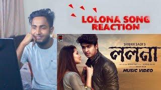 LOLONA। ললনা | Bangla New Song 2018। Reaction । Shiekh Sadi