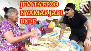 JEM TATTOO NYAMAR JADI BULE