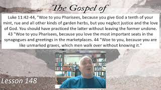 Luke 11:42-44 Lesson 148 July 28, 2021
