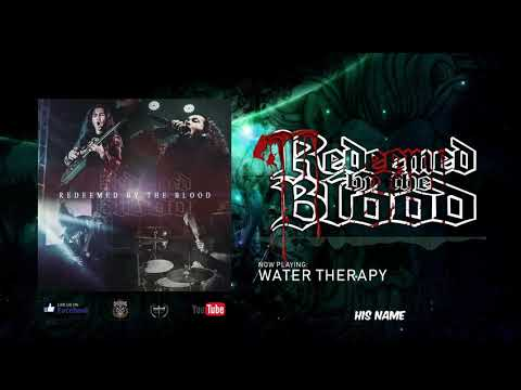 Redeemed By The Blood - Water Therapy (Lyric Video)