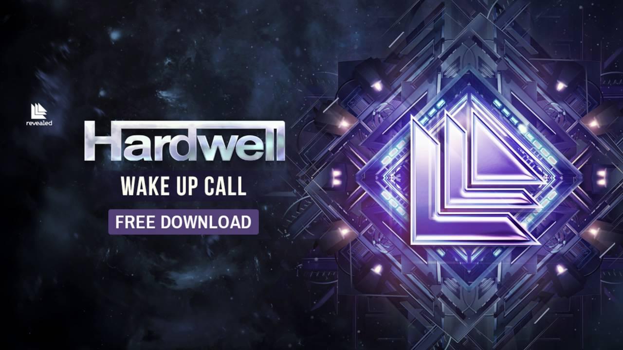 Hardwell Wake Up Call Free Download Youtube