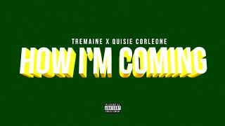 Tremaine - How I'm Coming REMIX ft. Quisie Corleone (Official Audio)