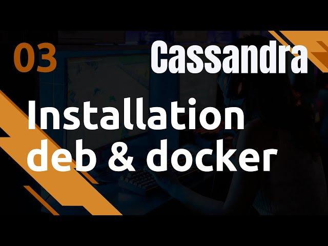 CASSANDRA - 3. INSTALLATION : DEBIAN ET DOCKER