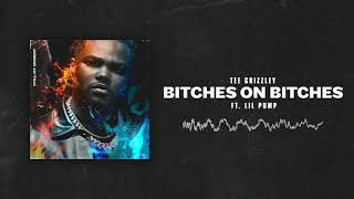 Tee Grizzley - Bitches On Bitches (ft. Lil Pump) [Official Audio]