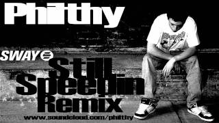 Sway - Still Speedin ( philthy dubstep Remix ) *free DL in description!*