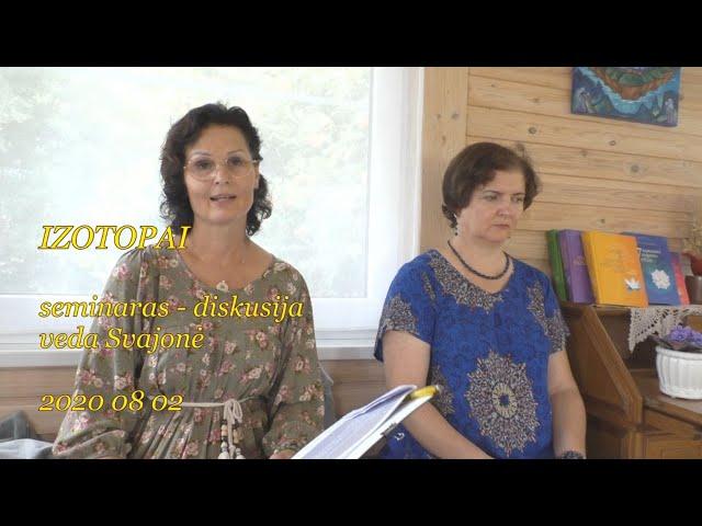 2020 08 02 Apie IZOTOPUS. Seminaras - diskusija, veda Svajonė