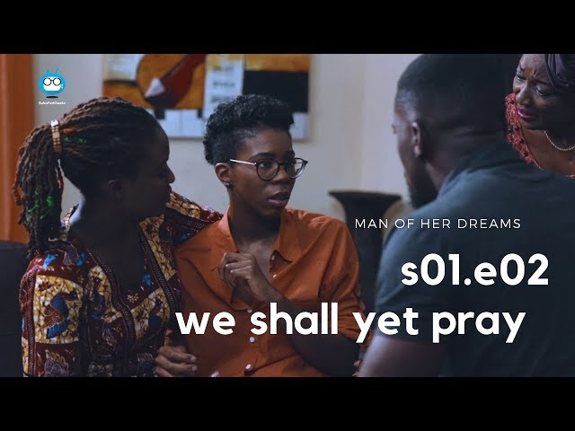 MAN OF HER DREAMS: S01E02 – We Shall Yet Pray