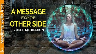 A Message From The Other Side - Guided Meditation