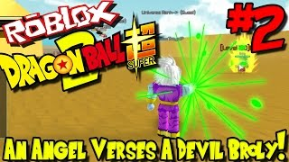 AN ANGEL VERSES A DEVIL BROLY! | Roblox: Dragon Ball Super 2 - Episode 2