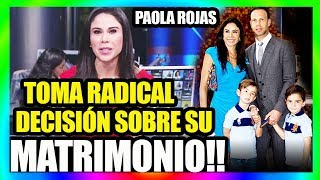 PAOLA ROJAS reacciona toma RADICAL DECISIÓN sobre su MATRIMONIO con ZAGUE, Escandalo VIDEO de ZAGUE