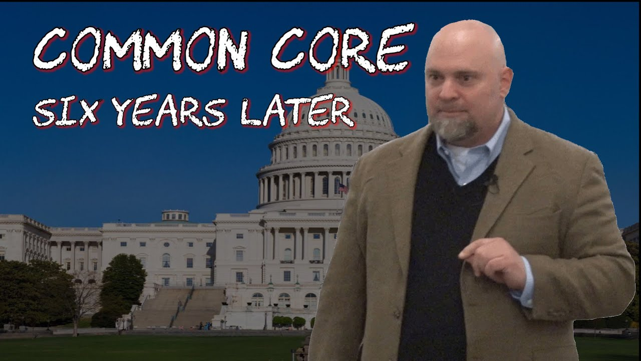 Duke Pesta on Common Core – Six Years Later