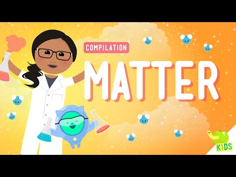 Matter Compilation: Crash Course Kids