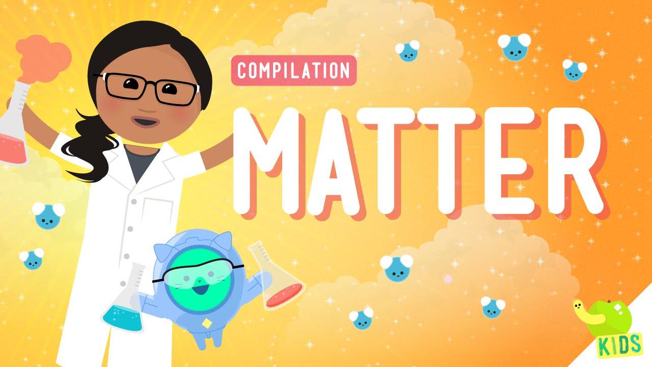 medium resolution of Matter Compilation: Crash Course Kids - YouTube