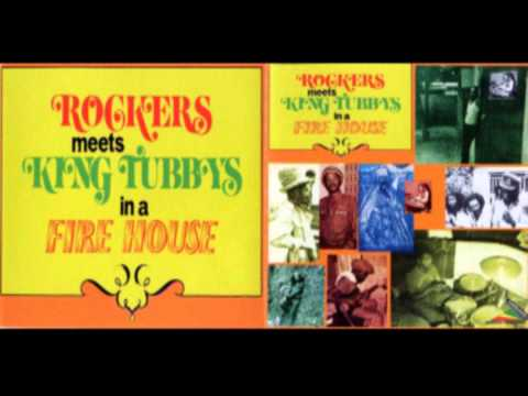 Rockers meets king tubbys in a fire house - Jah say dub