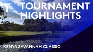 Kenya Savannah Classic 2021 | Tournament Highlights
