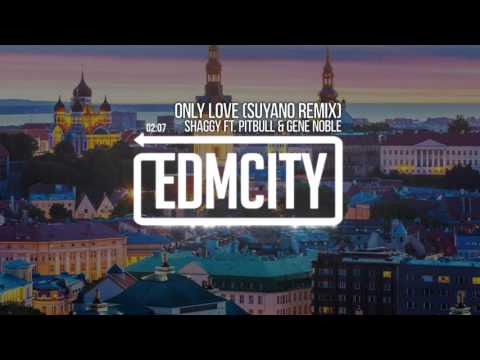 Shaggy Ft. Pitbull & Gene Noble - Only Love (Suyano Remix) [OFFICIAL]