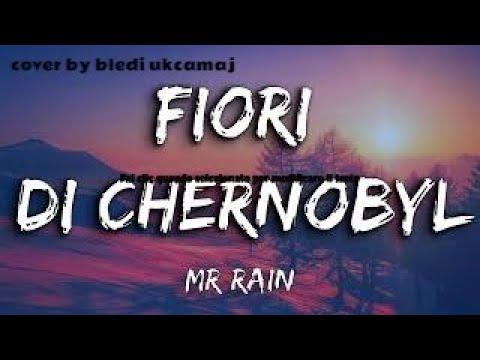 Mr.Rain - Fiori Di Chernobyl  [ Cover ]