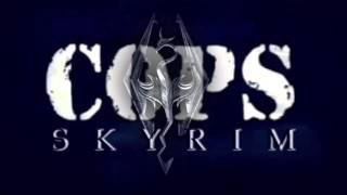 Skyrim COPS - Theme Song Full Official [HD+]
