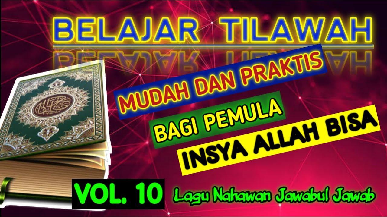 CARA BELAJAR TILAWAH MUDAH DAN PRAKTIS// BAGI PEMULA//VOL ...