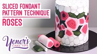Yeners Sliced Fondant Pattern Technique - ROSES | Yeners Cake Tips with Serdar Yener
